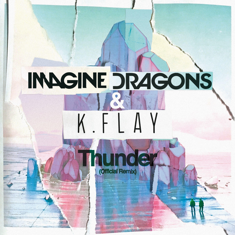 Imagine Dragons Thunder: Imagine Dragons Et K.Flay