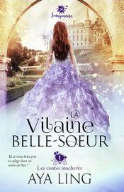 Couverture Les Contes Inachevés, Tome 1 : La Vilaine Belle-soeur
