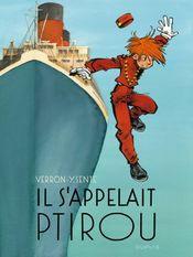 Couverture Il s'appelait Ptirou - Une aventure de Spirou et Fantasio, tome 12