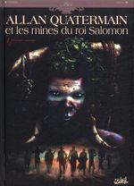 Couverture L'Équipée sauvage - Allan Quatermain et les Mines du roi Salomon, tome 1