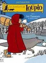 Couverture Les chasseurs et autres récits - Les aventures de Loupio, tome 2