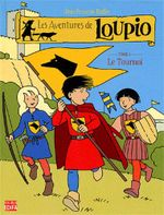 Couverture Le tournoi - Les aventures de Loupio, tome 4