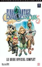 Couverture Final Fantasy Crystal Chronicles - Le Guide Officiel Complet