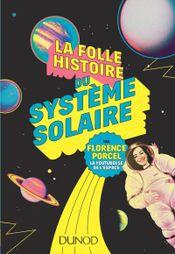 Couverture La folle histoire du système solaire