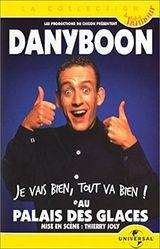 Affiche Dany Boon au Palais des Glaces: Je vais bien, tout va bien!