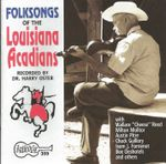 Pochette Folksongs of the Louisiana Acadians