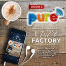 Pochette Pure FM: Lazy Factory Room 3