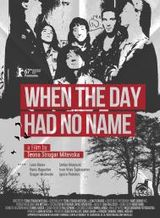 Affiche When the Day Had No Name