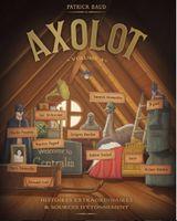 Couverture Axolot : Histoires extraordinaires et sources d'étonnement, volume 4
