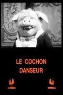 Affiche Le cochon danseur