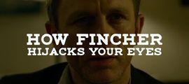 Vidéo À VOIR : comment David Fincher pirate vos yeux
