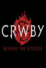 Affiche CRWBY: Behind The Episode