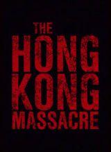 Jaquette The Hong Kong Massacre