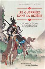 Couverture Les guerriers dans la rizière : la grande épopée des samouraïs
