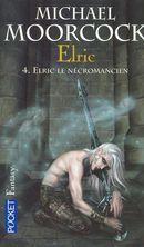 Couverture Elric le nécromancien - Le Cycle d'Elric, tome 4