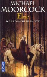 Couverture La Revanche de la Rose - Le Cycle d'Elric, tome 6