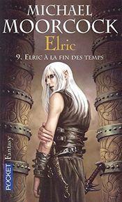 Couverture Elric à la fin des temps - Le Cycle d'Elric, tome 9