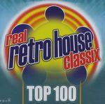 Pochette Real Retro House Classix Top 100