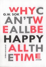 Couverture Why can't we all be happy all the time ?