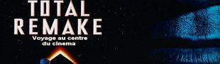 Cover TOTAL REMAKE: Voyage au centre du cinéma.