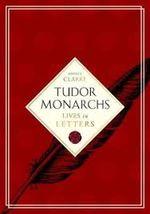 Couverture Tudor Monarchs : Lives in Letters