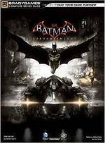 Couverture Batman: Arkham Knight Signature Series Guide