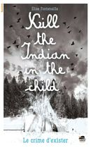 Couverture Kill the indian in the child