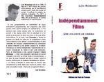 Couverture Indépendamment Films, une volonté de cinéma