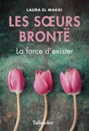 Couverture Les soeurs Brontë : La force d'exister