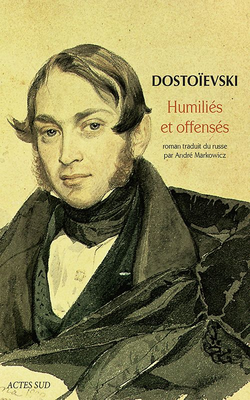 Humiliés et offensés - Fiodor Dostoïevski - SensCritique