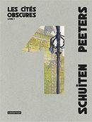 Couverture Les Cités obscures : Intégrale, tome 1