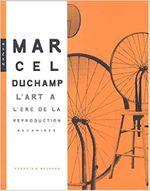 Couverture Marcel Duchamp. L'Art à l'ère de la reproduction mécanisée