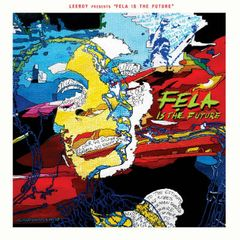 Pochette Leeroy Presents Fela Is the Future