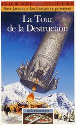 Couverture La Tour de la destruction - Défis fantastiques, tome 45