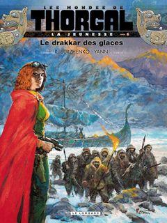 Couverture Le Drakkar des glaces - Les Mondes de Thorgal : La Jeunesse de Thorgal, tome 6