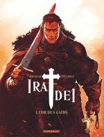 Couverture L'Or des caïds - Ira Dei, tome 1
