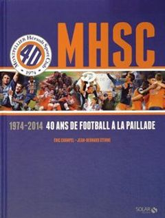 Couverture MHSC 1974-2014 40 ans de football à la paillade