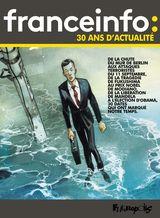 Couverture France Info : 30 ans d'actualité