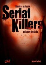 Couverture Histoires vraies de serial killers en bande dessinée
