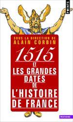 Couverture 1515 et les grandes dates de l'histoire de France, revisitées par les grands historiens d'aujourd'hui