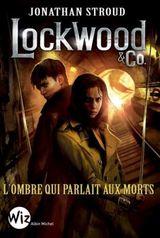 Couverture Lockwood & co, tome 4, L'ombre qui parlait aux morts