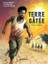 Couverture Terre gâtée, tome 1 - Ange, le migrant
