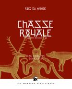 Couverture Chasse royale III - Rois du monde, tome 4