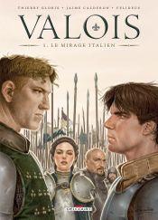 Couverture Le mirage italien - Valois, Tome 1