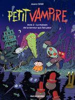 Couverture La Maison de la terreur qui fait peur - Petit vampire (Rue de Sèvres), tome 2