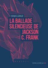 Couverture La ballade silencieuse de Jackson C. Frank