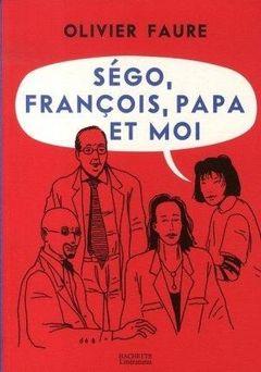 Couverture Ségo, François, papa et moi