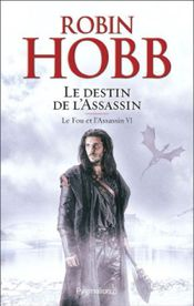 Couverture Le Destin de l'assassin - Le Fou et l'Assassin, tome 6