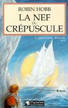 Couverture La Nef du crépuscule - L'Assassin royal, tome 3
