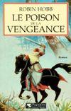 Couverture Le Poison de la vengeance - L'Assassin royal, tome 4